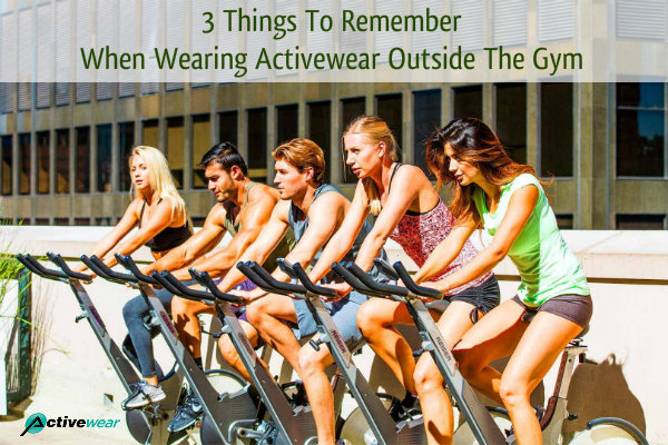 Things To Remember When Wearing Activewear Outside The Gym