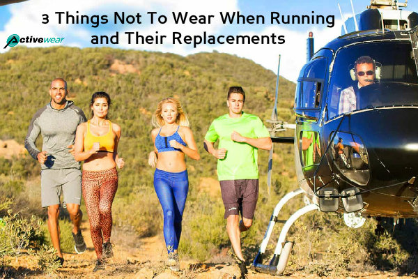 3 Things Not To Wear When Running and Their Replacements by Activewear Manufacturer
