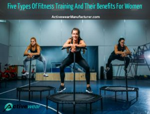 Five Types Of Fitness Training And Their Benefits For Women in USA, Australia, Canada