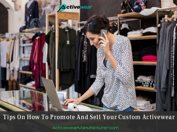 Tips On How To Promote And Sell Your Custom Activewear in USA, Australia, Canada